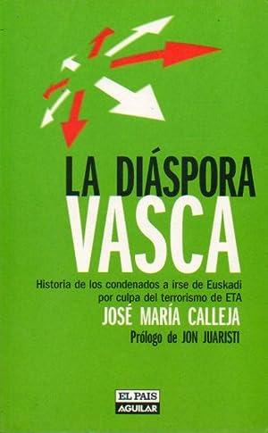 LA DIÁSPORA VASCA. Historia de los condenados: Calleja, José María.