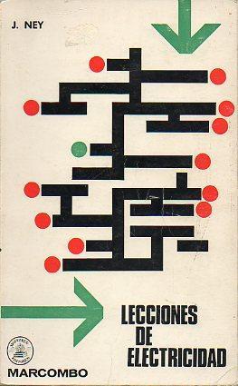 LECCIONES DE ELECTRICIDAD. 4ª ed. española. Trad. Luis Ibáñez Morl&aacute...