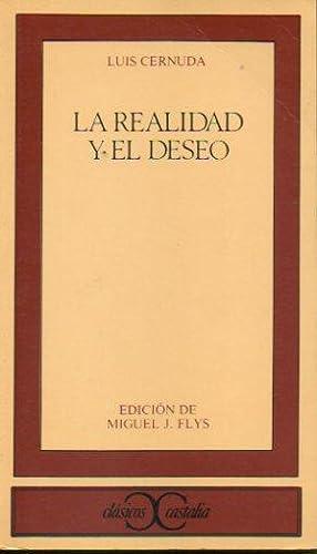 LA REALIDAD Y EL DESEO. Edición de: Cernuda, Luis.