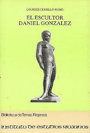 EL ESCULTOR DANIEL GONZÁLEZ.: Cerrillo Rubio, Lourdes.