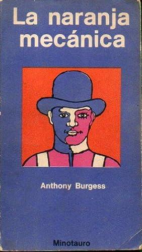 LA NARANJA MECÁNICA. 5ª ed. Ligeramente faigado.: Burgess, Anthony.