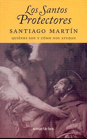 LOS SANTOS PROTECTORES. QUIÉNES SON Y CÓMO: Martín, Santiago.