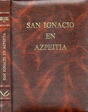 SAN IGNACIO EN AZPEITIA. Monografía Histórica. Epílogo: Pérez Arregui, Juan