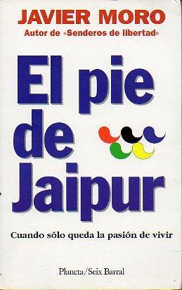 EL PIE DE JAIPUR. 1ª ed.: Moro, Javier.