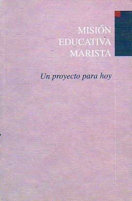 MISIÓN EDUCATIVA MARISTA. UN PROYECTO PARA HOY. Ilustrs. Juanmi S. Quirós.: ...