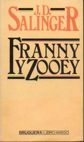 FRANNY Y ZOOEY. Trad. Pilar Giralt.: Salinger, J. D.