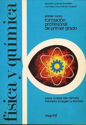 FÍSICA Y QUÍMICA. Primer Curso de Formación: Pérez Botella, Agustín