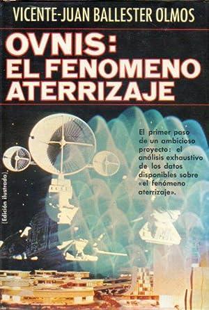 OVNIS: EL FENOMENO ATERRIZAJE. 1ª edición.: Ballester Olmos, Vicente-Juan.