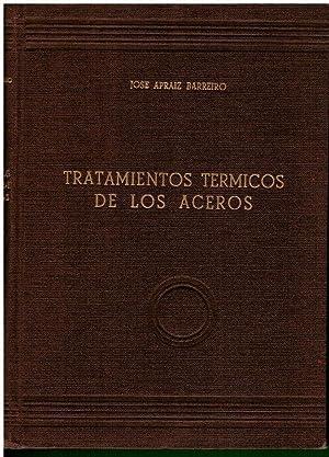 TRATAMIENTOS TÉRMICOS DE LOS ACEROS. Con sellos: Apraiz Barreiro, José.