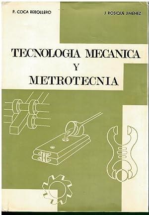 TECNOLOGÍA MECÁNICA Y METROTECNIA. 1ª edición. Dedicado: Coca Rebolledo, P.
