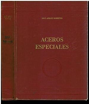 ACEROS ESPECIALES. 1ª Edición. Con sellos biblioteca.: Apraiz Barreiro, José.