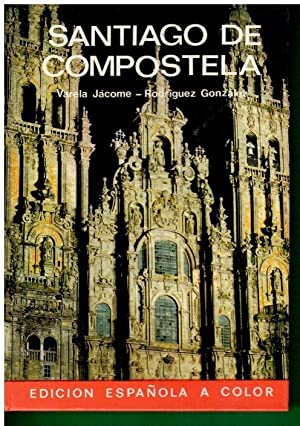 SANTIAGO DE COMPOSTELA. 7ª ed. Española a: Varela Jácome, B.