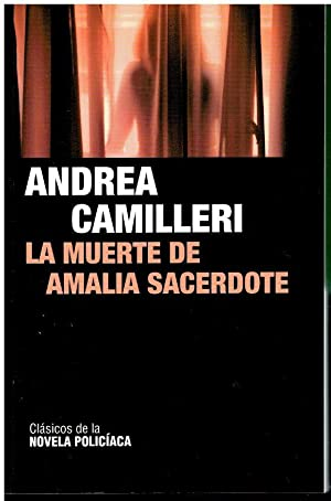 LA MUERTE DE AMALIA SACERDOTE. Trad. Juan: Camilleri, Andrea.