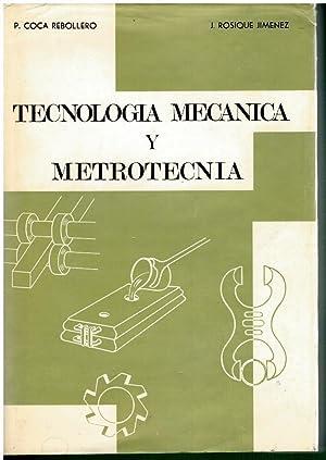 TECNOLOGÍA MECÁNICA Y METROTECNIA.: Coca Rebollero, P.