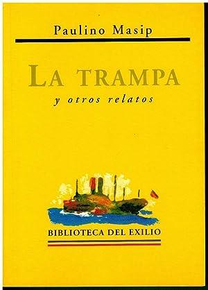 LA TRAMPA Y OTROS RELATOS. Edición de: Masip, Paulino.