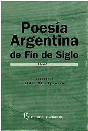 POESÍA ARGENTINA FIN DE SIGLO. Tomo I.: Vinciguerra, Lidia (Ed.)