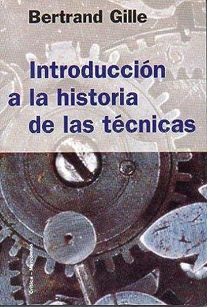 INTRODUCCIÓN A LA HISTORIA DE LAS TÉCNICAS.: Gille, Bertrand.