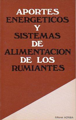 APORTES ENERGÉTICOS Y SISTEMA DE ALIMENTACIÓN DE LS RUMIANTES. Trad. Gonzalo D&iacute...