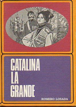 CATALINA LA GRANDE.: Romero Losada.