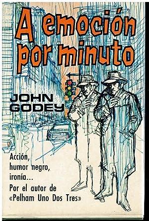 A EMOCIÓN POR MINUTO. 1ª edición española.: Godey, John.