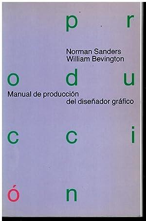 MANUAL DE PRODUCCIÓN DEL DISEÑADOR GRÁFICO. 2ª: Sanders, Morgan /
