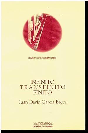 INFINITO, TRANSFINITO, FINITO. 1ª edición. Cn fiema: García Bacca, Juan