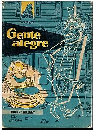 GENTE ALEGRE. Trad. J. A. G.-Larraya.: Tallant, Robert.