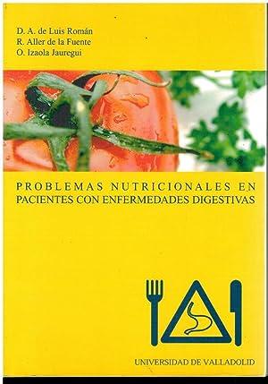 PROBLEMAS NUTRICIONALES EN PACIENTES CON ENFERMEDADES DIGESTIVAS.: De Luis Román,