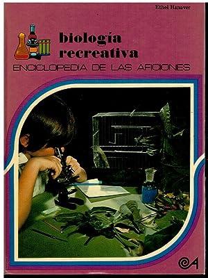 BIOLOGÍA RECREATIVA. Trad. Antonio Arroyo.: Hanauer, Ethel.