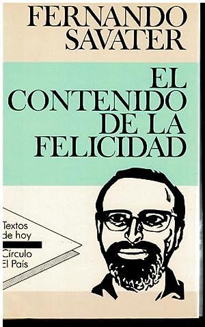 EL CONTENIDO DE LA FELICIDAD.: Savater, Fernando.