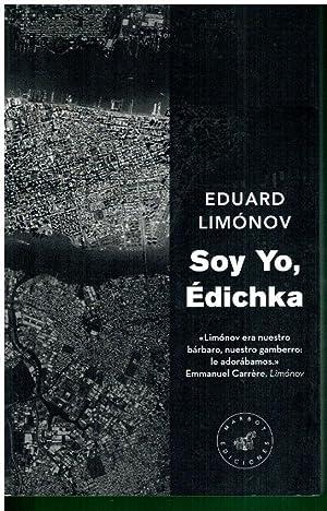 SOY YO, ÉDICHKA. 1ª edición española. Trad.: Limónov, Edward.