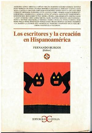 LOS ESCRITORES Y LA CREACIÓN EN HISPANOAMÉRICA.: Burgos, Fernando (Ed.)