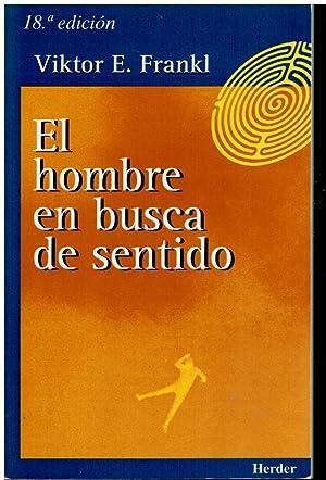 EL HOMBRE EN BUSCA DE SENTIDO. Con: Frankl, Viktor E.