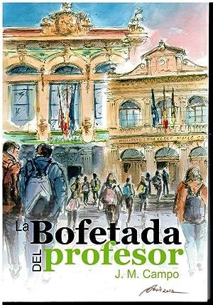 LA BOFETADA DEL PROFESOR. 1ª edición. Dedicado: Campo, J. M.