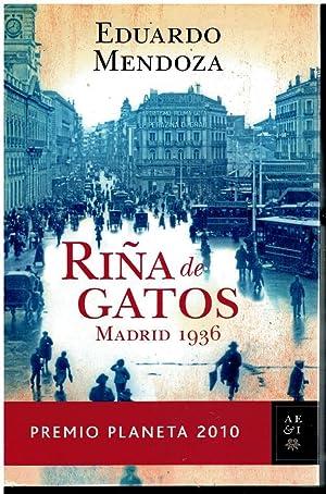RIÑA DE GATOS. MADRID, 1936. Premio Planeta: Mendoza, Eduardo.