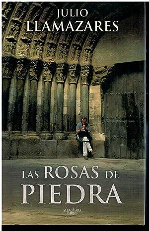 LAS ROSAS DE PIEDRA. 1ª edición.: Llamazares, Julio.