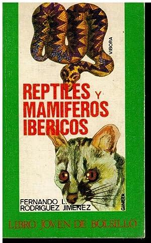 REPTILES Y MAMÍFEROS IBÉRICOS.: Rodríguez Jiménez, Fernando