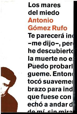 LOS MARES DEL MIEDO. 1ª edición.: Gómez Rufo, Antonio.