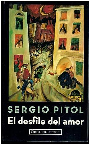EL DESFILE DEL AMOR. Con un Prólogo: Pitol, Sergio.