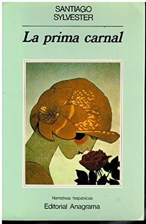 LA PRIMA CARNAL. 1ª edición.: Sylvester, Santiago.