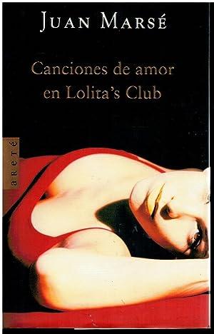 CANCIONES DE AMOR EN LOLITA S CLUB.: Marsé, Juan.
