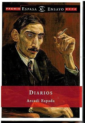 DIARIOS. Premio Espasa Ensayo 2002. 1ª edición.: Espada, Arcadi.