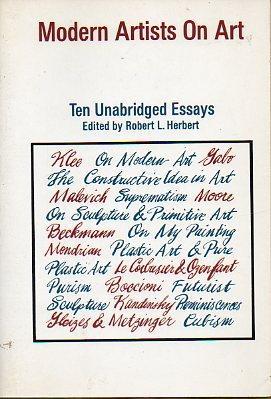 MODERN ARTISTS ON ART. TEN UNABRIDGED ESSAYS.: Herbert, Robert L.
