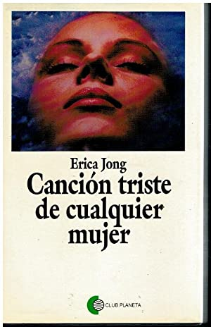 CANCIÓN TRISTE DE CUALQUIER MUJER. Trad. Cristina: Jong, Erica.