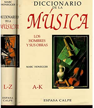 DICCIONARIO DE LA MÚSICA. LOS HOMBRES Y: Honegger, Marc.