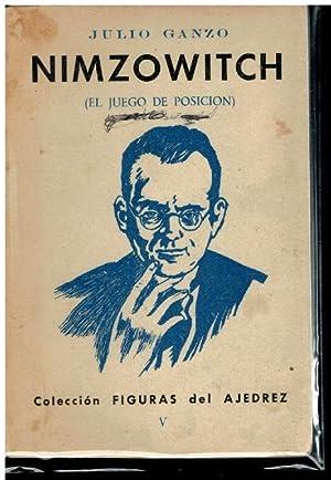 NIMZOWITCH (EL JUEGO DE POSICIÓN). Con firma: Ganzo, Julio.