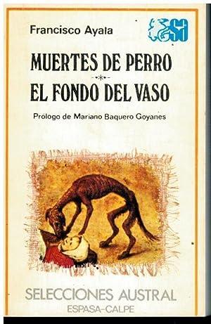 MUERTES DE PERRO / EL FONDO DEL: Ayala, Francisco.