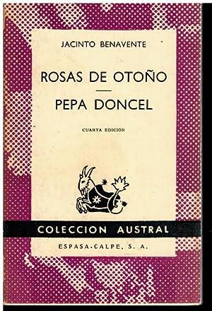 ROSAS DE OTOÑO / PEPA DONCEL. 4ª: Benavente, Jacinto.