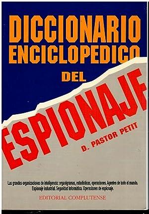 DICCIONARIO ENCICLOPÉDICO DEL ESPIONAJE. 1ª edición.: Pastor Petit, D.