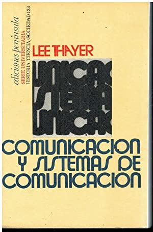 COMUNICACIÓN Y SISTEMAS DE COMUNICACIÓN. EN LAS: Thayer, Lee.